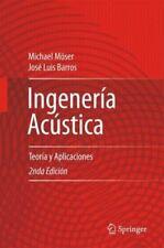 Ingenieria Acustica : Teoria y Aplicaciones by Michael Moser and José Luis...