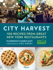 City Harvest : 100 Recipes from New York's Best Restaurants by Florence...
