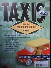 FASCICULE 42 BOOKLET TAXI DU MONDE  FIAT 600 JOLLY / CAPRI / 1966