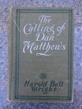 The Calling Of Dan Matthews Hardcover 1909 Harold Bell Wright Antique Book