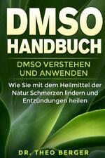 DMSO Handbuch:DMSO verstehen und anwenden,Naturheilmittel gegen Krankheiten