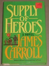 Supply of Heroes by James Carroll (1986, Hardcover)