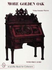A Schiffer Book for Collectors Ser.: More Golden Oak by Velma S. Warren...