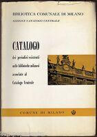CATALOGO DEI PERIODICI ESISTENTI NELLE BIBLIOTECHE MILANESI - COMUNE DI MILANO