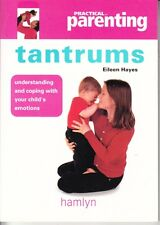 TANTRUMS - PRACTICAL PARENTING BABY TODDLERS HAYES EXCELLENT VERY WELL CARED FOR