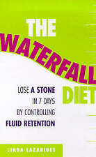 Very Good, The Waterfall Diet: Lose up to 14 pounds in 7 days by controlling wat