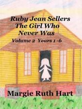 Ruby Jean Sellers the Girl Who Never Was Vol. 2 by Margie Ruth Hart (2015,...