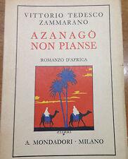 1934 VITTORIO TEDESCO ZAMMARANO - AZANAGO' NON PIANSE - ROMANZO D'AFRICA