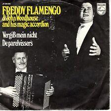 7inch  FREDDY FLAMENGO &  JOHN WOODHOUSE vergiss mein nicht HOLLAND  EX (S0859)