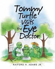 NEW Tommy Turtle Visits the Eye Doctor by Raiford H. Adams Jr.
