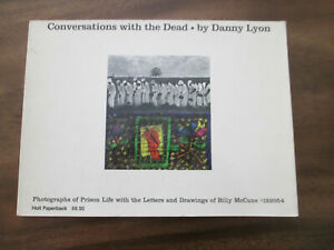 Danny Lyon CONVERSATIONS WITH THE DEAD Photography Book