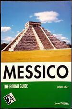 John Fisher, The Rough Guide: Messico, Ed. Fuori Thema, 2000