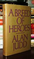 Judd, Alan A BREED OF HEROES  1st Edition 1st Printing