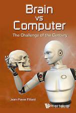 Brain vs Computer: The Challenge of the Century by Jean-Pierre Fillard (Paperbac
