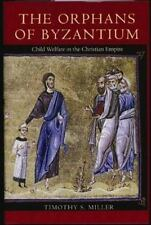 The Orphans of Byzantium: Child Welfare in the Christian Empire-ExLibrary