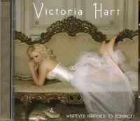 Victoria Hart - Whatever Happened to Romance (2007 CD) New