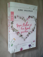 Abbi Waxman: Gegen Liebe ist kein Kraut gewachsen (Klappenbroschur)