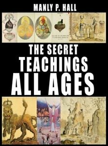 The Secret Teachings of All Ages by Manly P Hall: New
