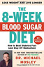 The 8-week blood sugar diet lose weight fast by Michael Mosley ℮-Ƅ0.೦k