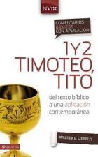 COMENTARIO BFBLICO CON APLICACI=N NVI 1 Y 2 TIMOTEO, TITO / THE NIV APPLICATION