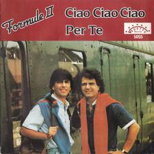 ♥♥♥ IT - FORMULE II - Ciao Ciao Ciao / Per Te - Vedette Records 1984 - RARE
