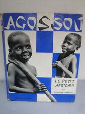 Livre - Agossou Le Petit Africain - Dominique Darbois - 1955