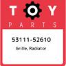 53111-52610 Toyota Grille, radiator 5311152610, New Genuine OEM Part