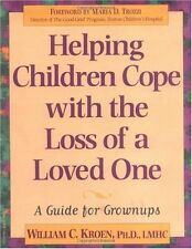 Helping Children Cope with the Loss of a Loved One: A Guide for Grownups by Will