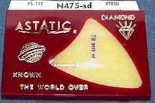 Astatic N475-sd PHONOGRAPH NEEDLE for DELMONICO PU-2001 DTS-1 PU-3012 619-DS73