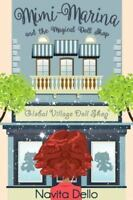 Mimi-Marina and the Magical Doll Shop: [Kids Fantasy Books, Kids Mystery Books,