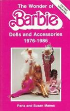Wonder of Barbie: Dolls & Accessories From 1976-1986 by Manos PB