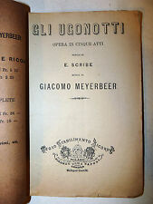 Teatro Musica Opera Lirica - G. Meyerbeer: Gli Ugonotti 1886 edizioni Ricordi