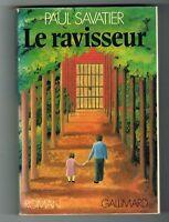 LE RAVISSEUR - PAUL SAVATIER - NRF GALLIMARD 1978 - LIVRE EN BON ÉTAT