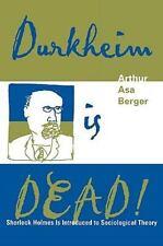 Durkheim Is Dead! : Sherlock Holmes Is Introduced to Social Theory by Arthur...