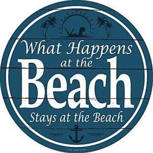 "Happens At The Beach 12"" Round Metal Sign Novelty Sun Sand Coastal Home Decor"