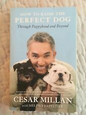 Cesar Millan HOW TO RAISE THE PERFECT DOG Through Puppyhood and Beyond Softcover