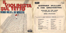 45 giri WERNER MULLER & HIS ORCHESTRA - Il violinista sul tetto / Hora staccato