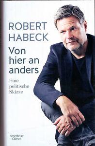 Robert Habeck , Von hier an anders , Eine politische Skizze, 2021