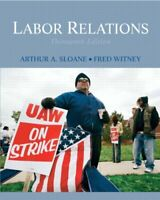 Labor Relations by Arthur A Sloane