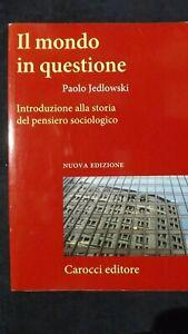 Jedlowski: Il mondo in questione Storia pensiero sociologico