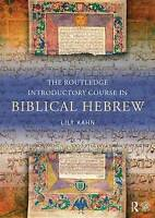 The Routledge Introductory Course in Biblical Hebrew by Kahn, Lily (University C