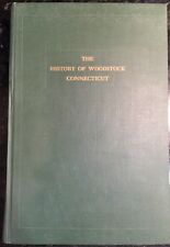 The History of Woodstock Connecticut by Clarence Winthrop Bowen- SIGNED