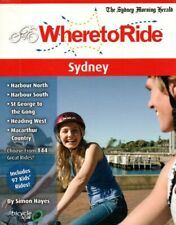 Where to Ride Sydney 144 Rides Simon Hayes Bicycle NSW Book CYCLING ADULTS KIDS