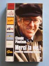 Claude Pinoteau Merci la Vie! Editions Le Cherche Midi 2005 Réalisateur Cinéma