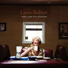 The Lone Bellow - Then Came the Morning [New CD]