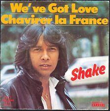 SHAKE CHAVIRER LA FRANCE SERGE GAINSBOURG 45T SP 1979 CARRERE 49.485