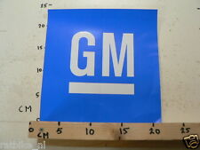 STICKER,DECAL GM BIG SIZE NOT 100 % OK IS FOLDED AND DAMAGED C