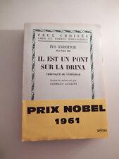 IVO ANDRITCH Prix Nobel 1961 IL EST UN PONT SUR LA DRINA Colection Feux Croisés