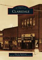 Clarkdale [Images of America] [AZ] [Arcadia Publishing]
