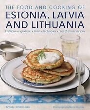 The Food and Cooking of Estonia, Latvia and Lithuania: Traditions, Ingredients,